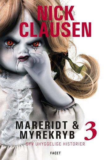 Mareridt & Myrekryb 3 - Syv uhyggelige historier af Nick Clausen